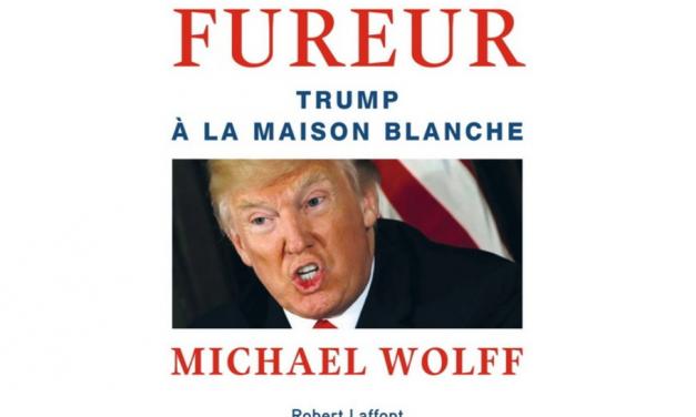 Michael Wolff: Le feu et la fureur